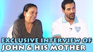 Exclusive Interview of John Abraham with his mother