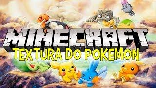 Minecraft: TEXTURA DO POKEMON \o/