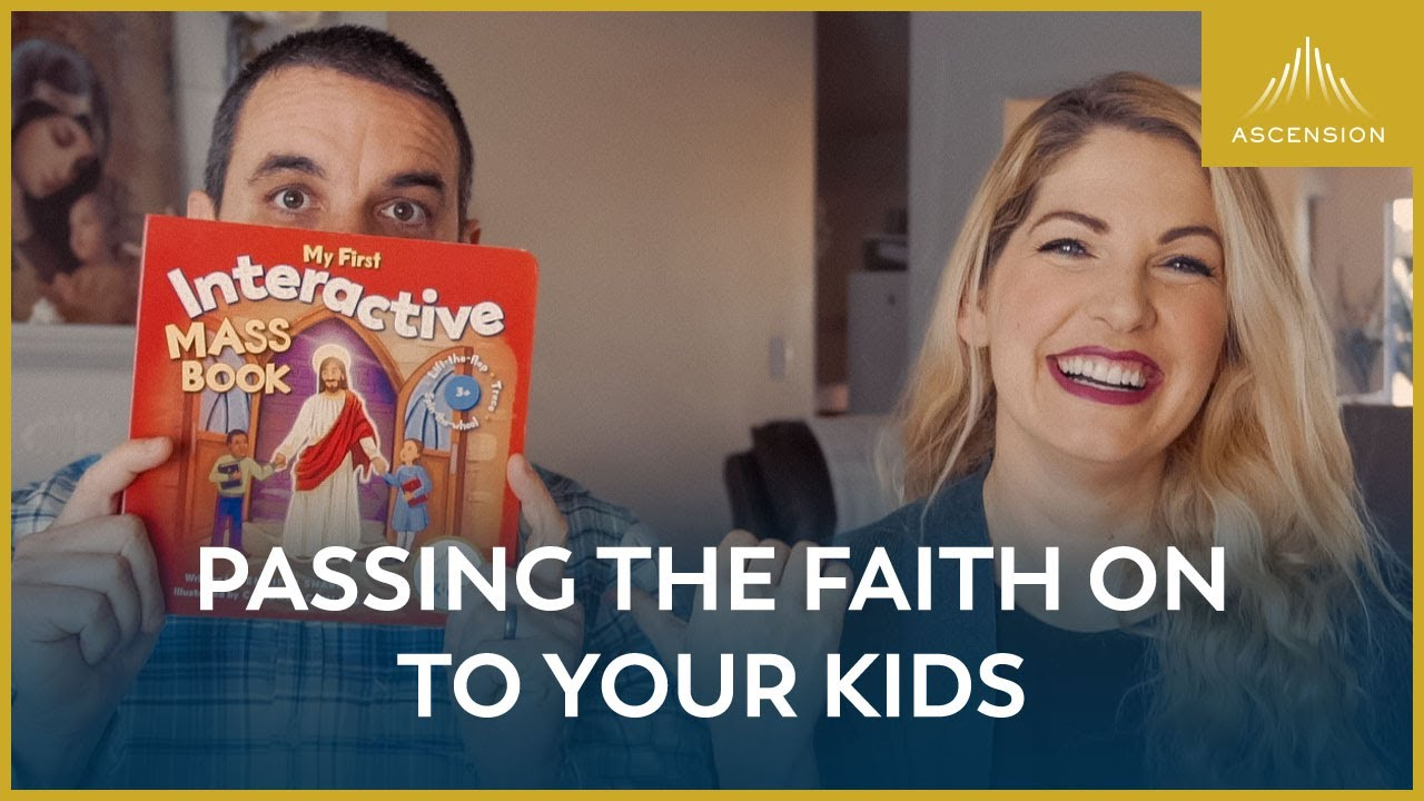 Passing the Faith On to Your Kids