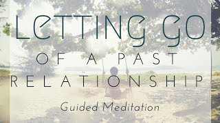Guided Meditation – Ep. 14: Letting Go of a Relationship