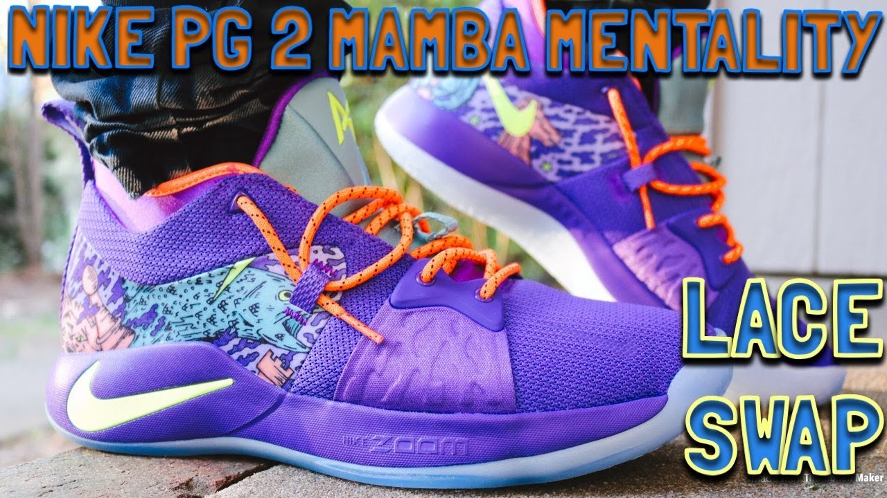 bbad7ec706b LACE SWAP - NIKE PG 2 MAMBA MENTALITY - FUELED BY DMG LACES - YouTube