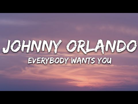 Johnny Orlando - Everybody Wants You