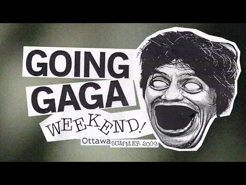 GAGA WEEKEND 2: THE MOVIE – Ottawa Punk Rock Documentary, 2009