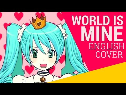 World Is Mine (English Cover)【JubyPhonic】ワールドイズマイン