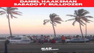 "Daniel Haaksman ""Sabado"" ft. Bulldozer  (Extended Club Mix)"