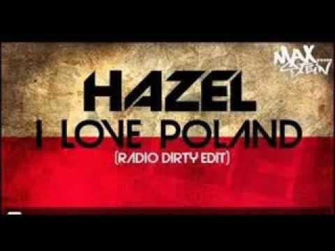 Hazel - I love Poland ( Radio dirty edit ) ( Cenzura )
