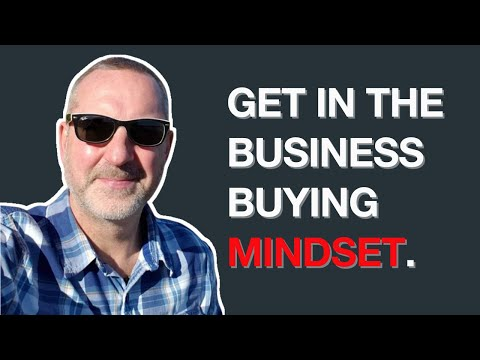 How Do I Get The Correct Mindset To Buy A Business?