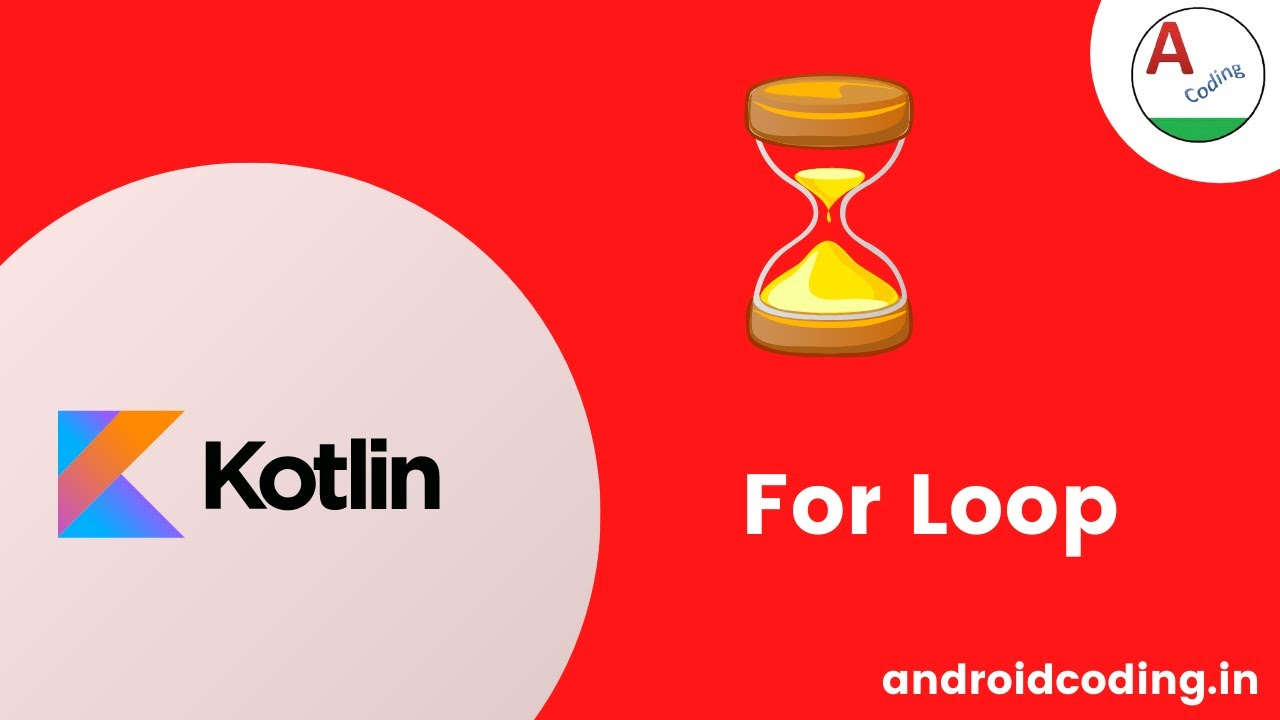 Kotlin : For loop usage and declaration example