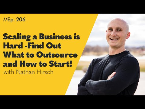 Scaling a Business is Hard - Find Out What to Outsource and How to Start! - 206