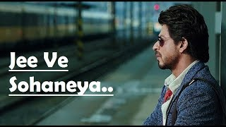 Jee Ve Sohaneya | Nooran Sisters | Anushka Sharma | Shah Rukh Khan | Pritam | Lyrics Video Song