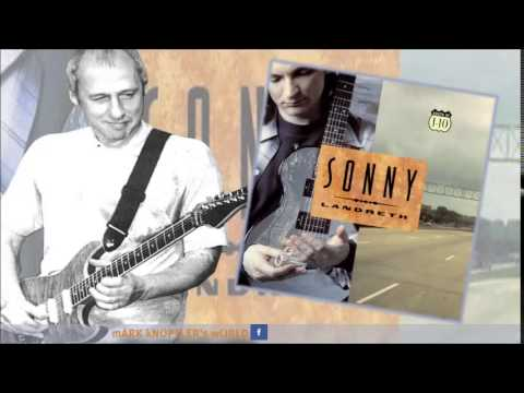 SONNY LANDRETH  feat MARK KNOPFLER  Shooting for the Moon  South of I 10