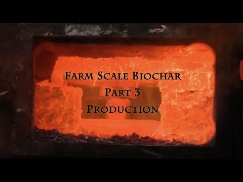 Farm Scale Biochar Part 3 Production