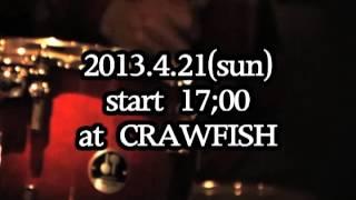 """Music Live """"This is AKASAKA"""" 2013.4.21 (sun) @ CRAWFISH OPEN 16:00 ..."""