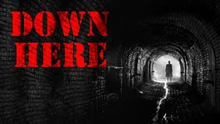 34 Down Here 34 Creepypasta By Michael Whitehouse