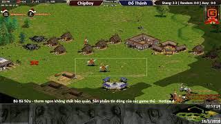 AOE Việt Trung Online 2017   Solo Random Trận 1   ChipBoy vs Đổ Thánh   Ngày 18-01-2018