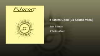 It Tastes Good (DJ Spinna Vocal)