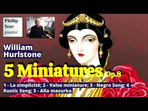 William Y Hurlstone: Five Miniatures for piano, Op. 8