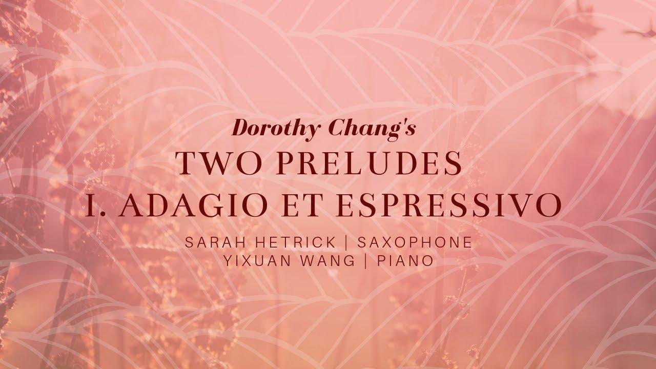 Sarah Hetrick plays Dorothy Chang's Two Preludes: I. Adagio et espressivo