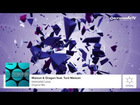 Maison & Dragen feat. Toni Nielson - Immortal Love (Original Mix)