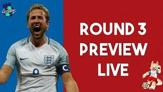 ROUND 3 PREVIEW LIVE | WORLD CUP FANTASY FOOTBALL 2018