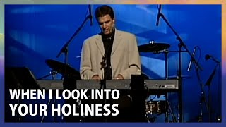 When I Look Into Your Holiness - Terry MacAlmon
