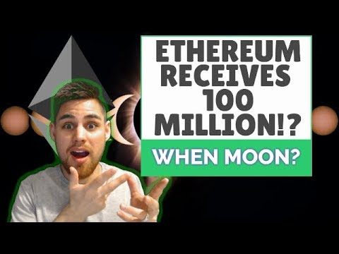 Ethereum Receives 100 Million To Scale? - When Moon!? 🌔
