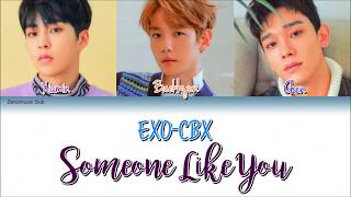 EXO-CBX (첸백시) -Someone Like You-(Sub español+Roma+Han+Lyrics+Colorcodedlyrics)(Live 라이브 OST Part 1)