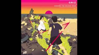 GRiZ - Chasing The Golden Hour Pt. 1 [Full Mixtape]