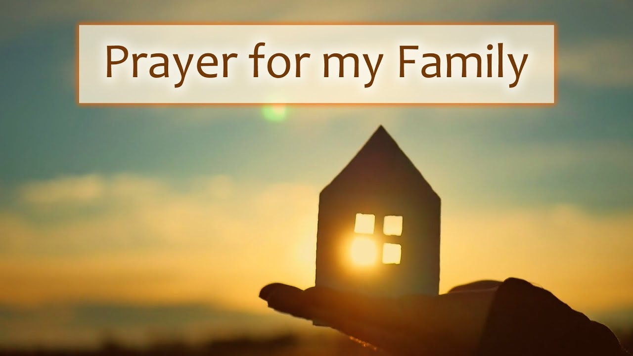 Catholic Quotes About Family: Prayer For My Family
