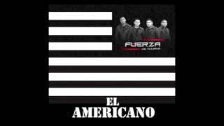 FUERZA DE TIJUANA EL AMERICANO (RADIO VERSION)