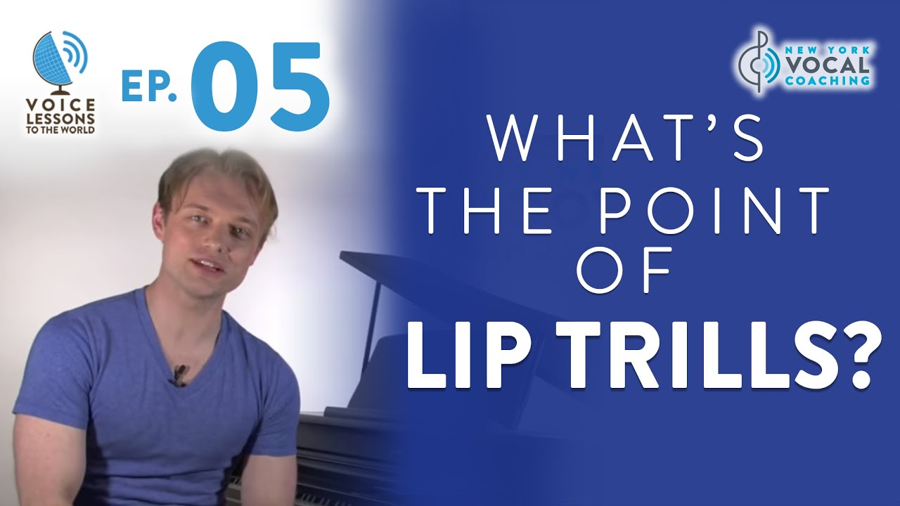 "Ep. 5 ""What's The Point Of Lip Trills?"" -  Voice Lessons To The World Cover"