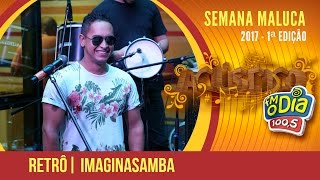 Retrô - Imaginasamba (Semana Maluca 2017)