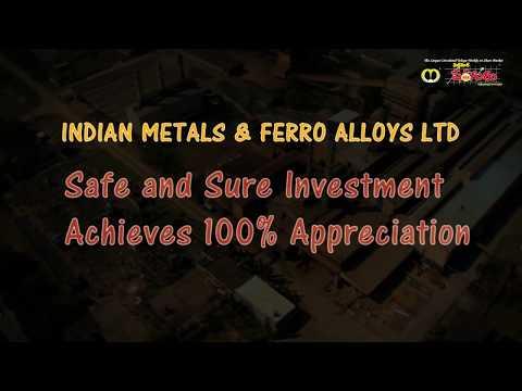 For 100pc Appreciation - INDIAN METALS and FERRO ALLOYS LTD, BSE Code - 533047
