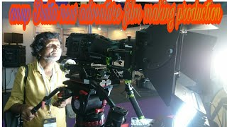 Anupdutta new adventure film making production part1