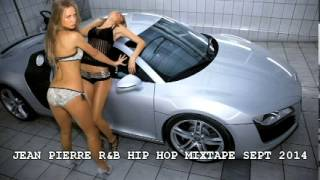 New r&b hip hop mix october 2014 by jean pierre [latest, hottest]