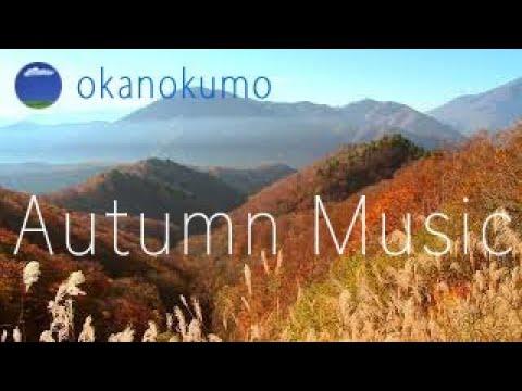Autumn Music〜Beautiful Autumn in Japan,美しい秋景色,秋色,紅葉