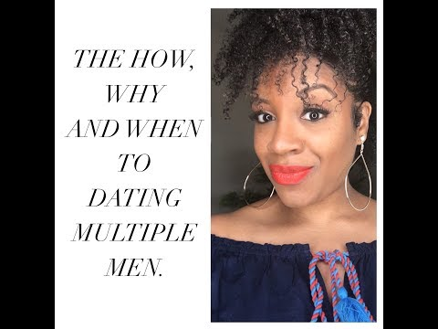 How, Why And When You Should Date Multiple Men At Once...