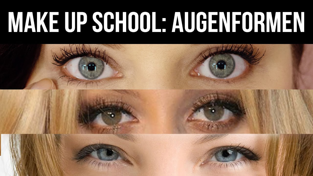 Make Up Schminken Make-up School / Lesson 2: Augenformen Erkennen - Youtube