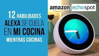 Alexa 🙋 en mi cocina - 12 habilidades del Asistente Amazon Echo Spot