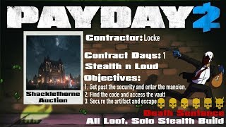 Payday 2 Shacklethorne Auction Death Sentence, All Loot, Solo Stealth Build