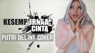 Video Kesempurnaan Cinta - Rizky Febian (Putri Delina Cover) download MP3, 3GP, MP4, WEBM, AVI, FLV Desember 2017