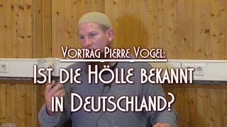 IST DIE HÖLLE BEKANNT IN DEUTSCHLAND? mit Pierre Vogel am 01.01.2016 in Braunschweig