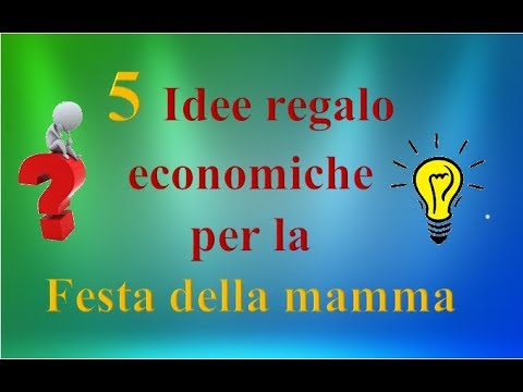 Regali economici per la festa della mamma
