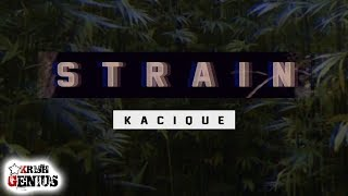 Kacique - Strain (Raw) - Mayweather Riddim (Official Audio 2019)