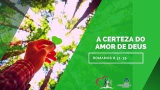 A certeza do amor de Deus - Romanos 8.31-39
