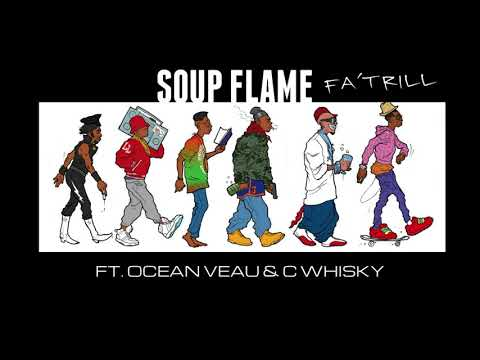 Soup Flame Fa 'Trill Feat. Ocean Veau & C Whisky