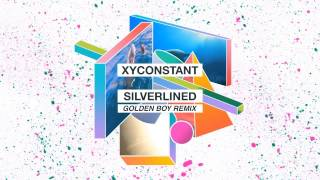 XYconstant - Silverlined (Golden Boy Remix)