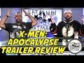 X-MEN: APOCALYPSE TRAILER REVIEW