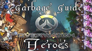 A Garbage Guide To Overwatch Heroes