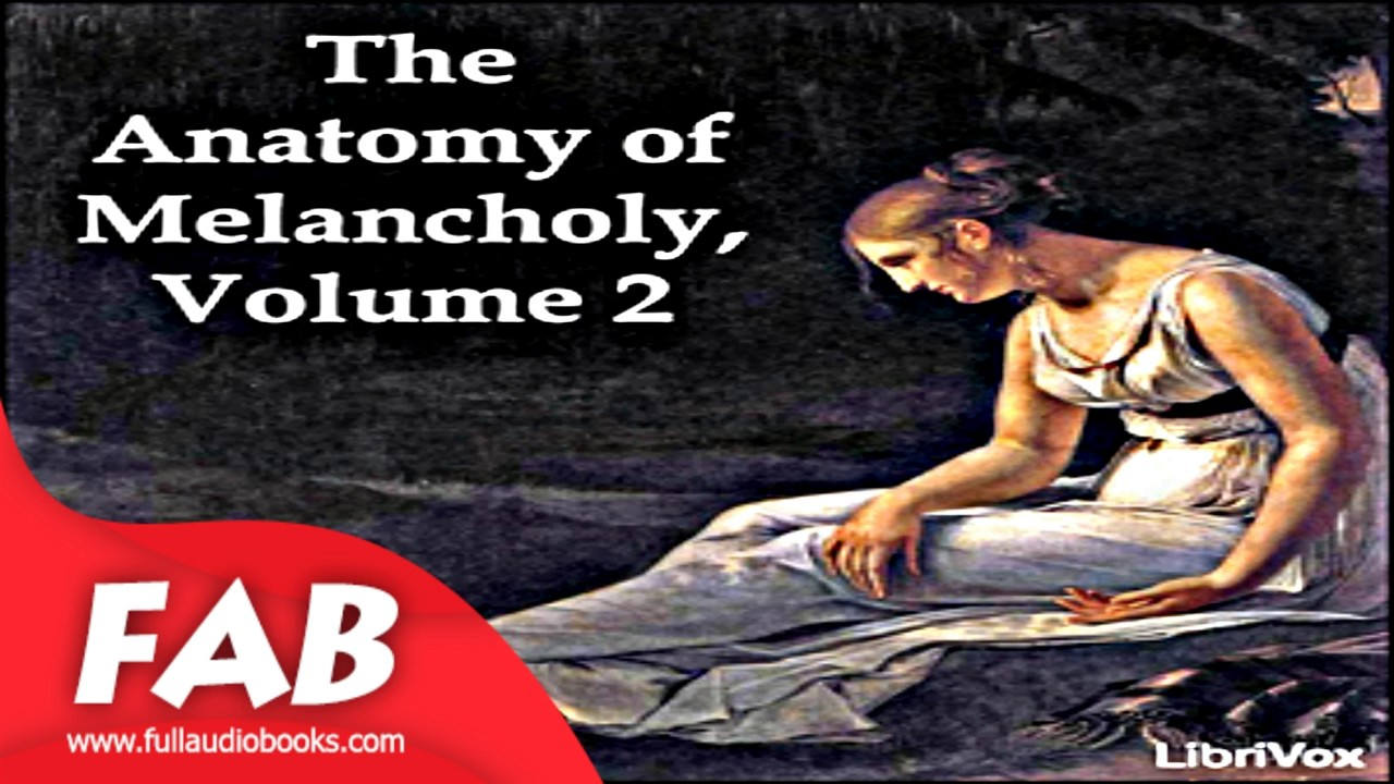 The Anatomy Of Melancholy Volume 2 Part 12 Full Audiobook By Robert